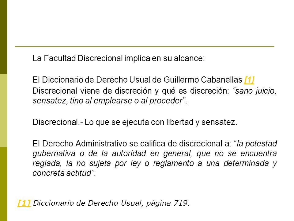 La Facultad Discrecional implica en su alcance: