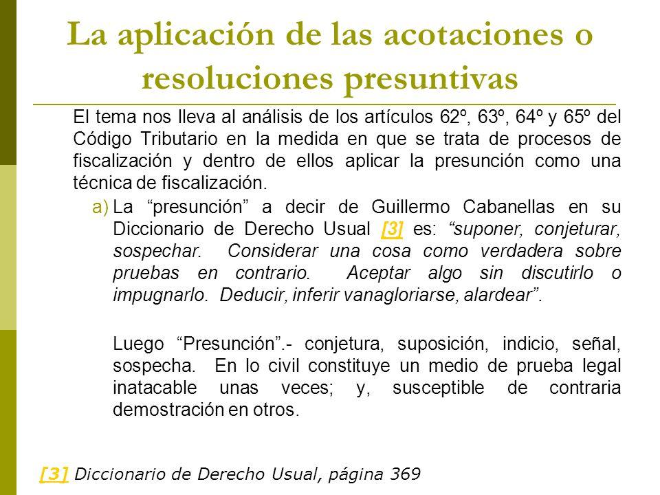 La aplicación de las acotaciones o resoluciones presuntivas