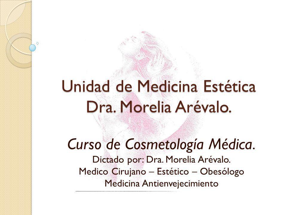 Unidad de Medicina Estética Dra. Morelia Arévalo.