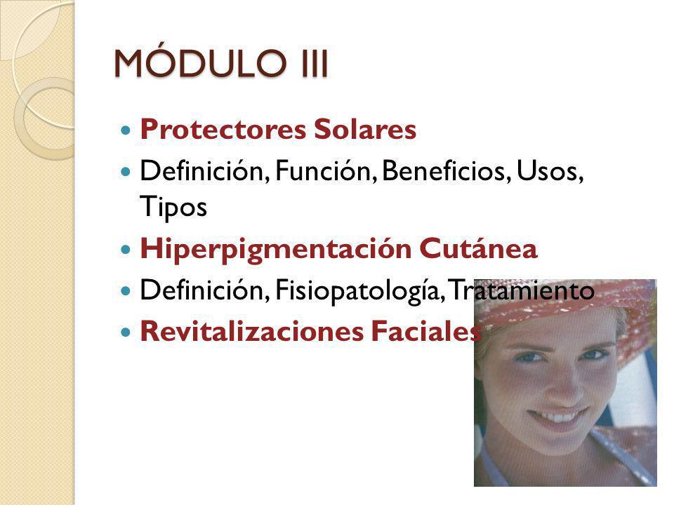MÓDULO III Protectores Solares