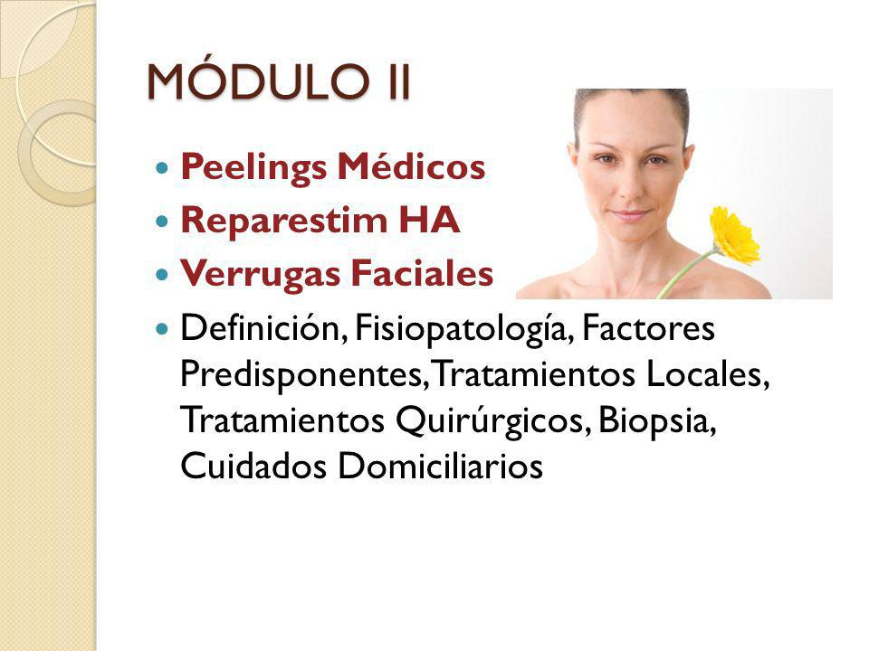 MÓDULO II Peelings Médicos Reparestim HA Verrugas Faciales