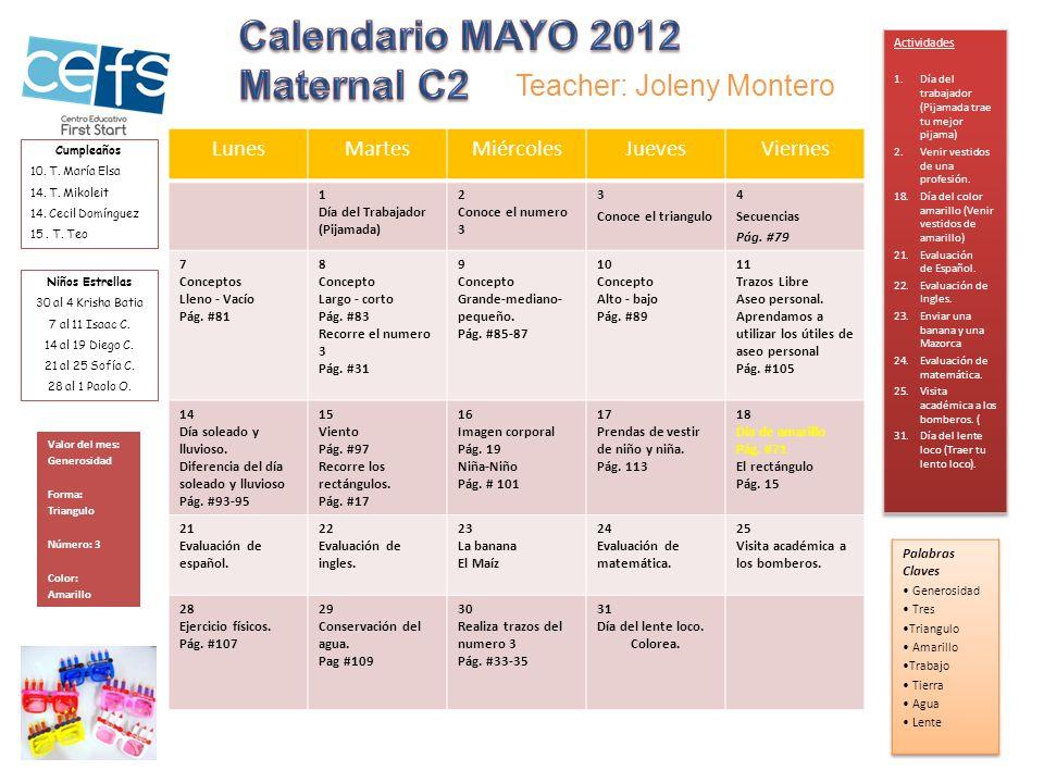 Calendario MAYO 2012 Maternal C2 Teacher: Joleny Montero Lunes Martes