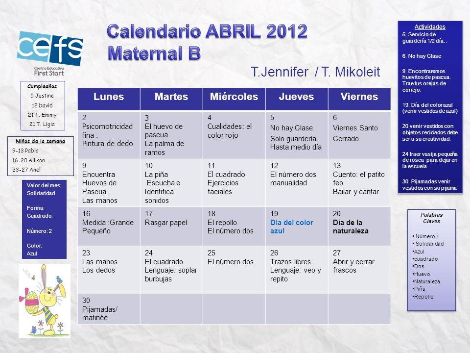 Calendario ABRIL 2012 Maternal B T.Jennifer / T. Mikoleit Lunes Martes