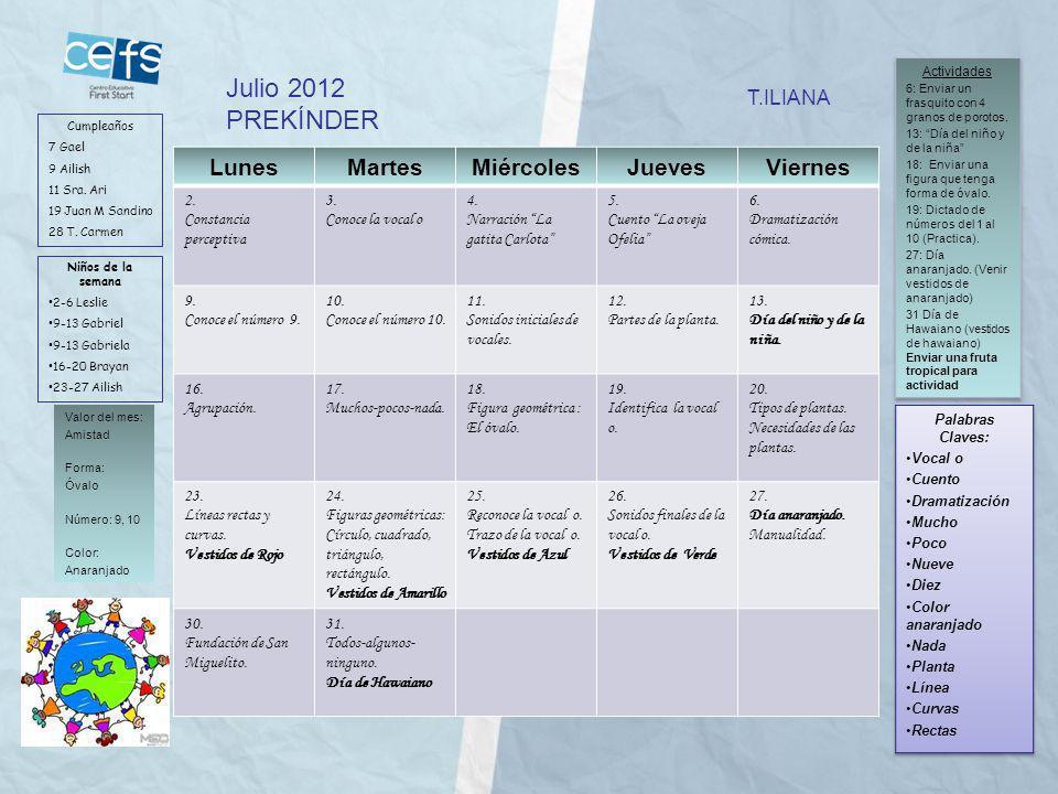 Julio 2012 PREKÍNDER Lunes Martes Miércoles Jueves Viernes T.ILIANA 2.