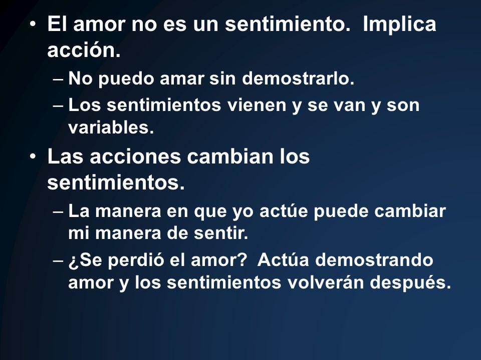 El amor no es un sentimiento. Implica acción.