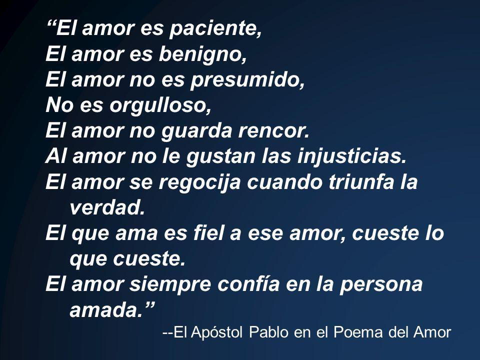 El amor no guarda rencor. Al amor no le gustan las injusticias.