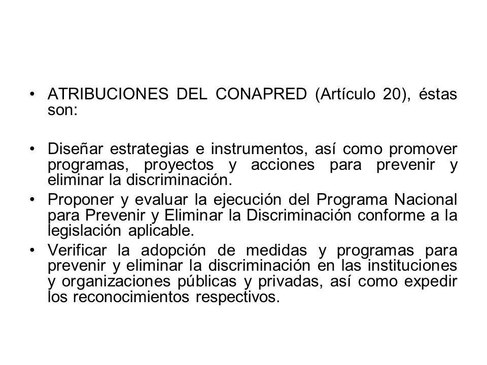 ATRIBUCIONES DEL CONAPRED (Artículo 20), éstas son: