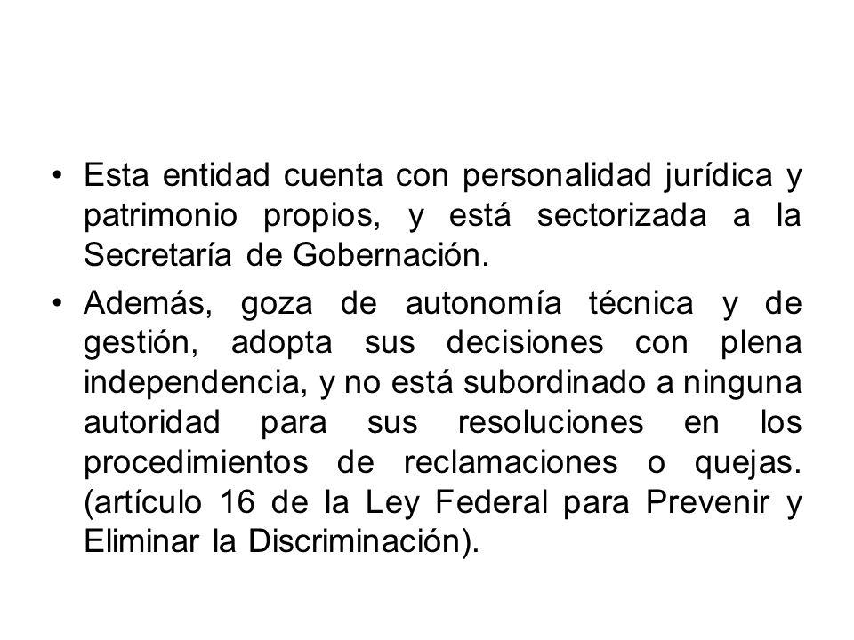 Esta entidad cuenta con personalidad jurídica y patrimonio propios, y está sectorizada a la Secretaría de Gobernación.
