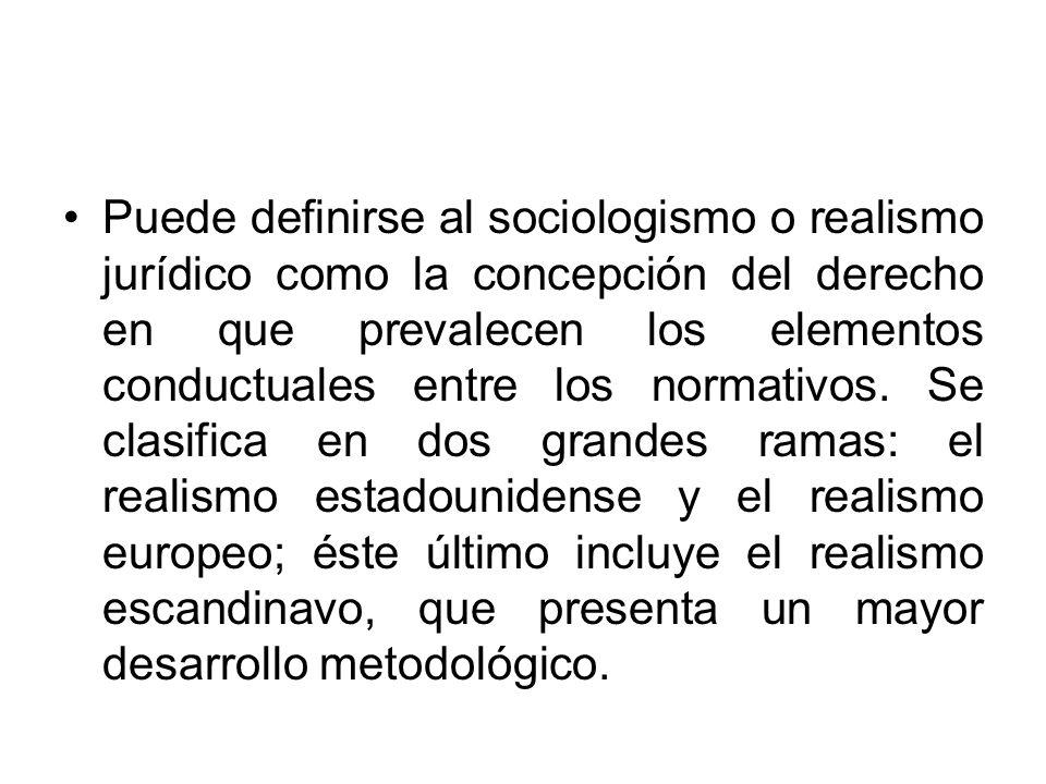 Puede definirse al sociologismo o realismo jurídico como la concepción del derecho en que prevalecen los elementos conductuales entre los normativos.