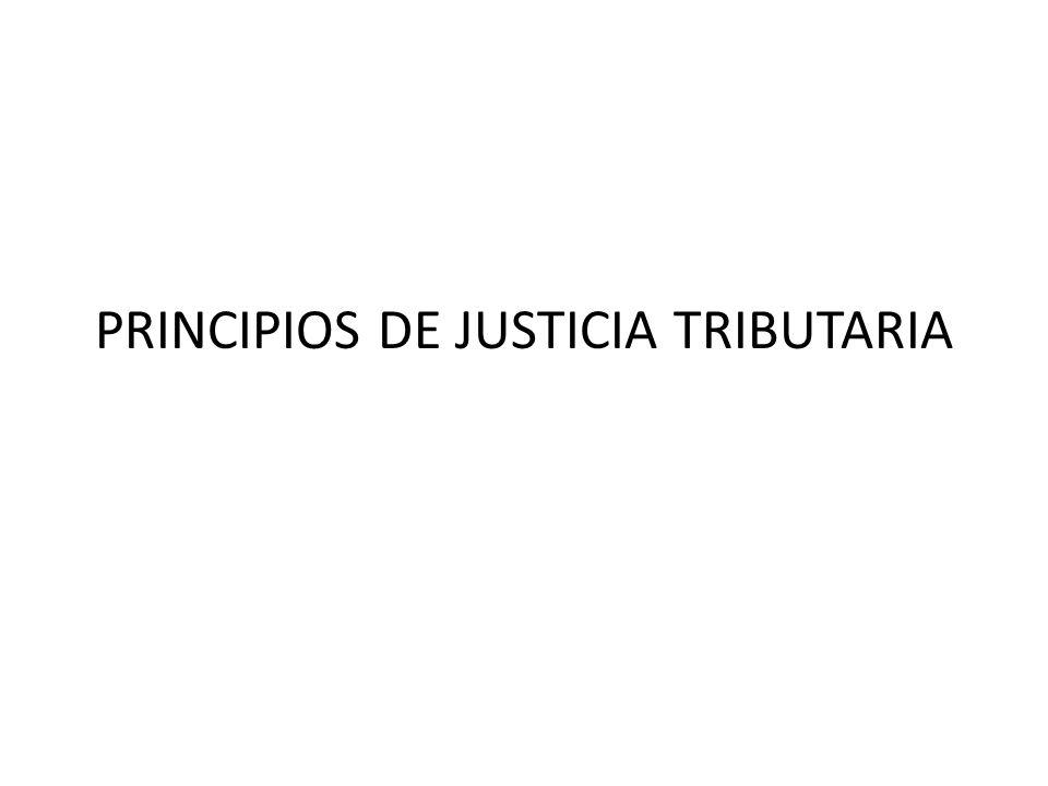 PRINCIPIOS DE JUSTICIA TRIBUTARIA