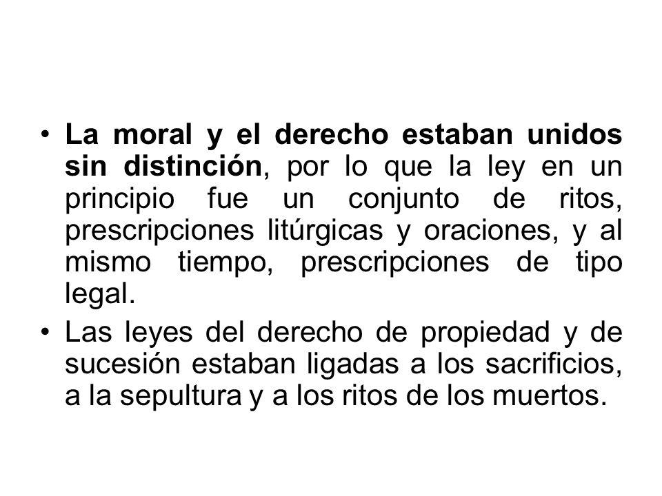 La moral y el derecho estaban unidos sin distinción, por lo que la ley en un principio fue un conjunto de ritos, prescripciones litúrgicas y oraciones, y al mismo tiempo, prescripciones de tipo legal.