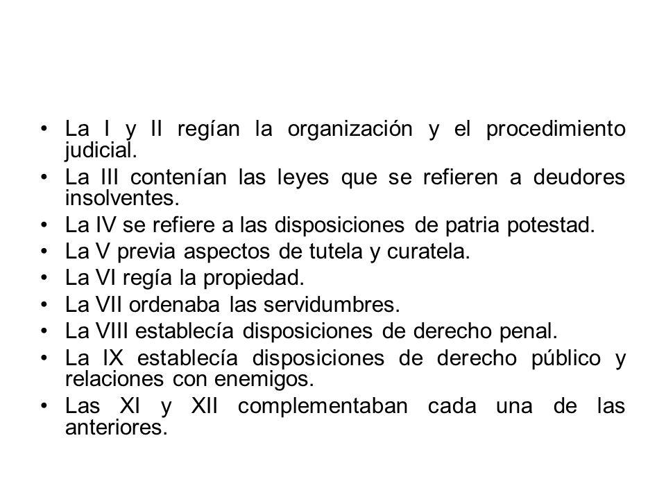 La I y II regían la organización y el procedimiento judicial.
