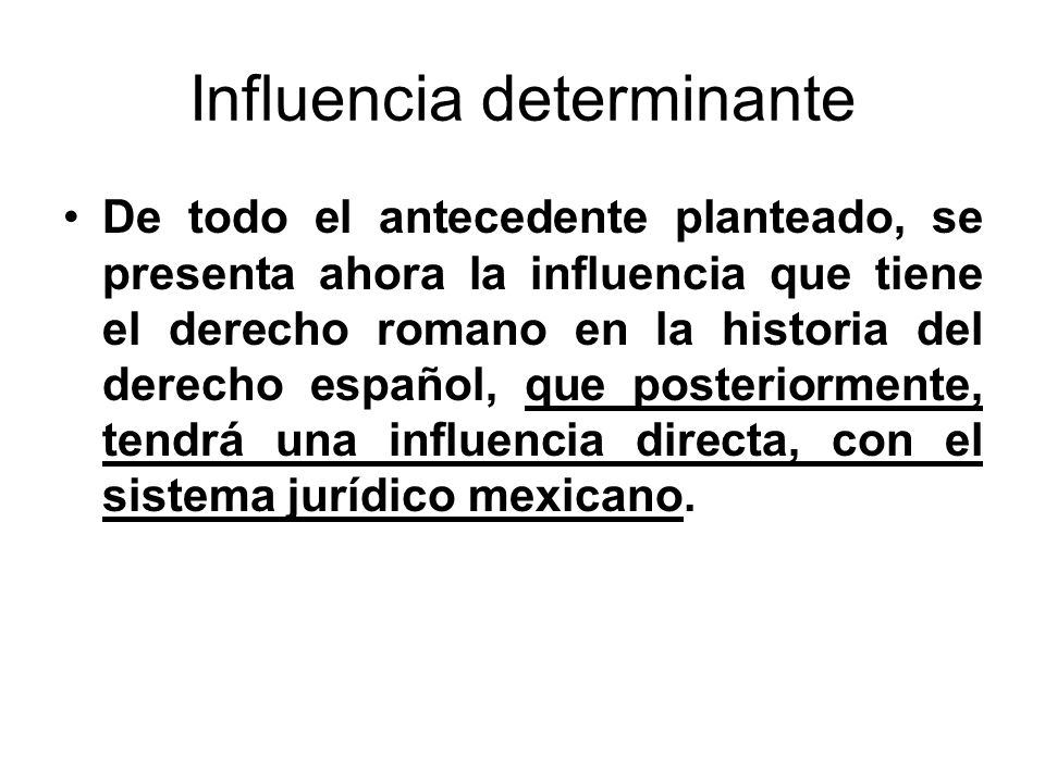 Influencia determinante