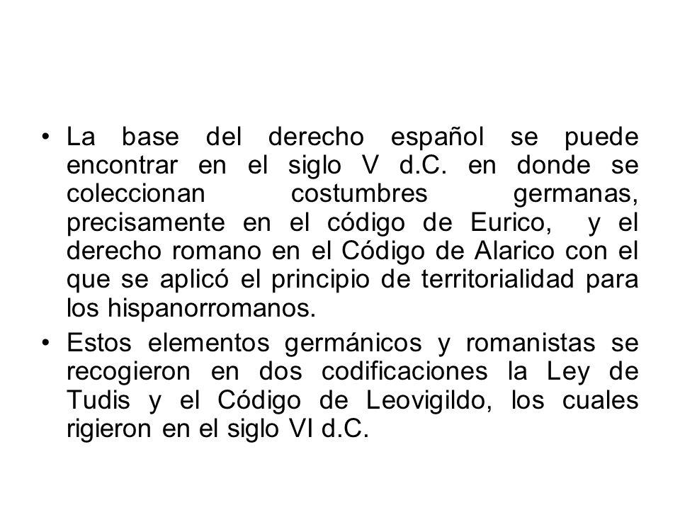 La base del derecho español se puede encontrar en el siglo V d. C