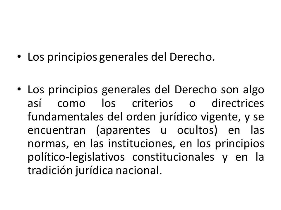 Los principios generales del Derecho.