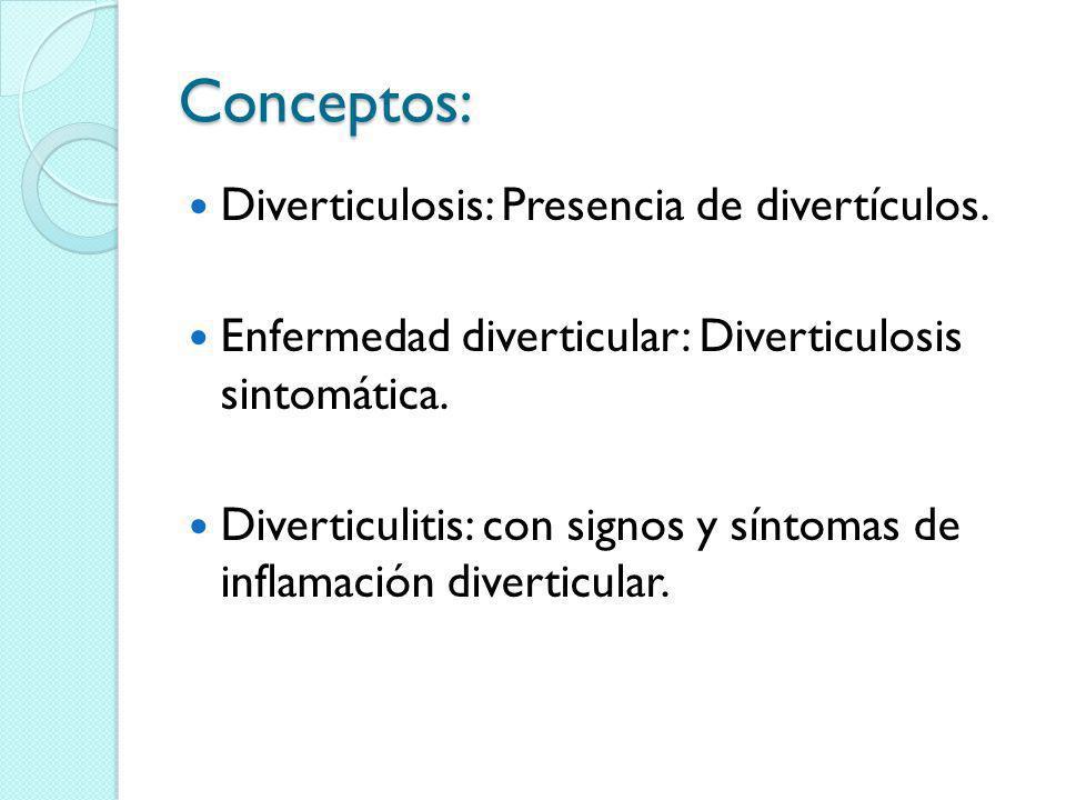 Conceptos: Diverticulosis: Presencia de divertículos.
