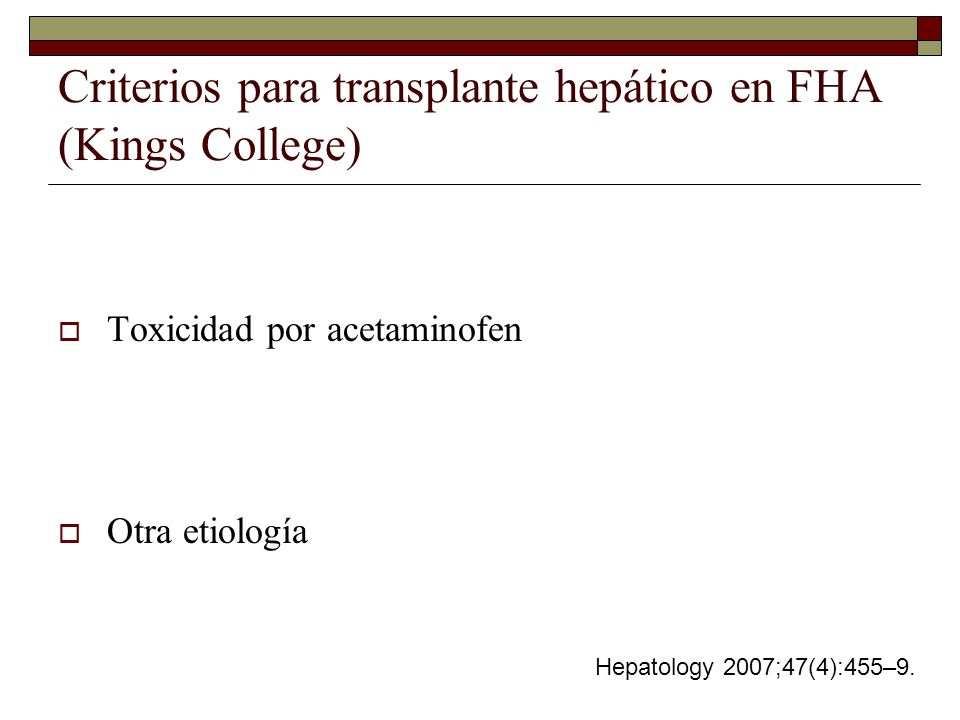 Criterios para transplante hepático en FHA (Kings College)