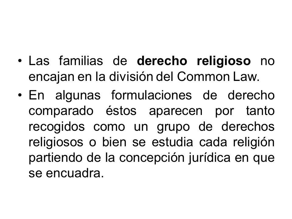 Las familias de derecho religioso no encajan en la división del Common Law.