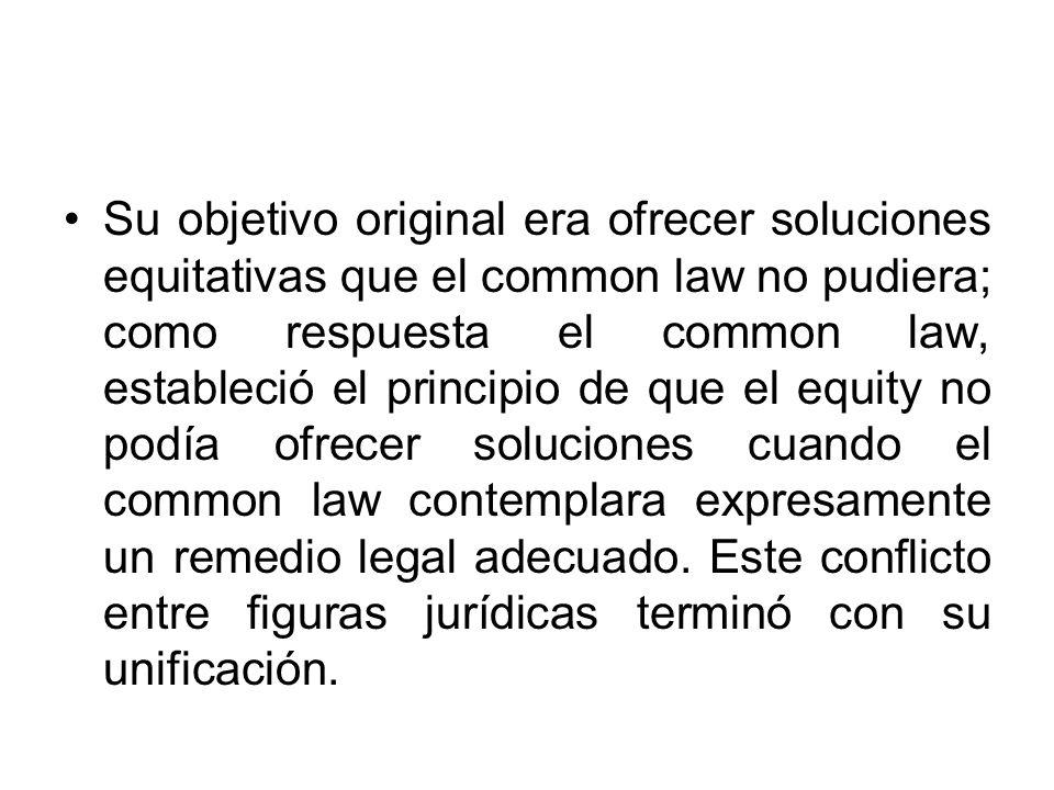 Su objetivo original era ofrecer soluciones equitativas que el common law no pudiera; como respuesta el common law, estableció el principio de que el equity no podía ofrecer soluciones cuando el common law contemplara expresamente un remedio legal adecuado.