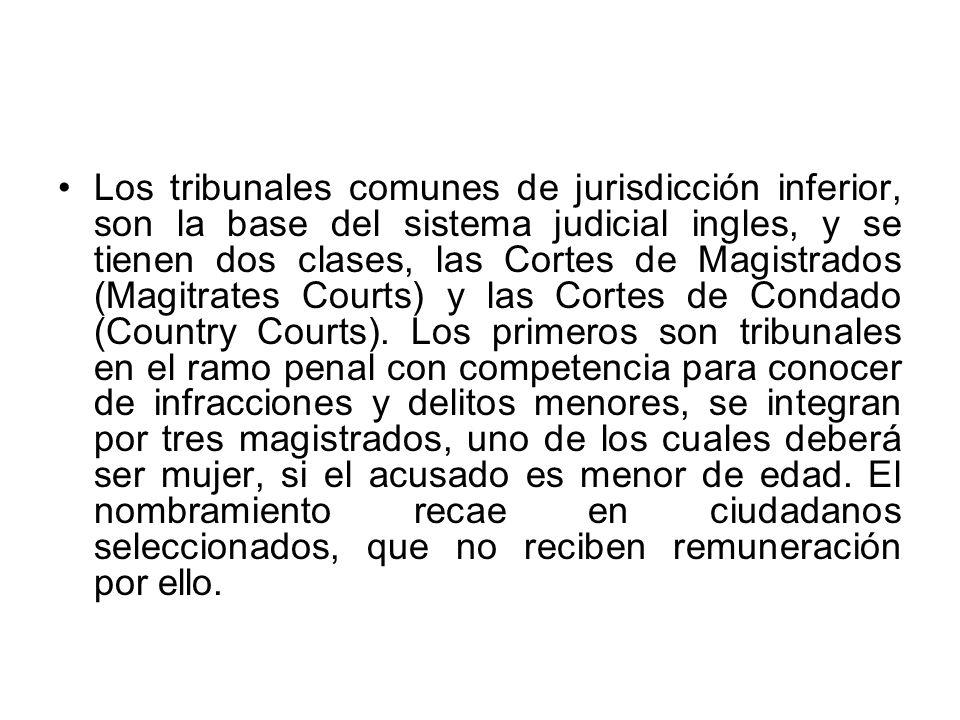 Los tribunales comunes de jurisdicción inferior, son la base del sistema judicial ingles, y se tienen dos clases, las Cortes de Magistrados (Magitrates Courts) y las Cortes de Condado (Country Courts).