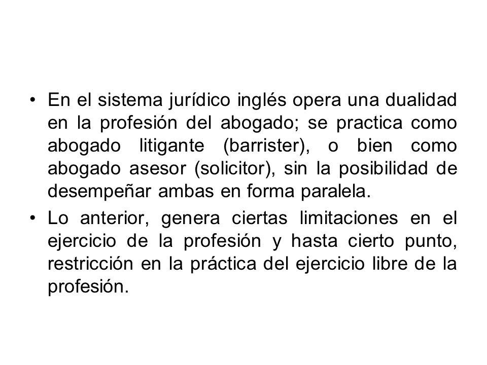 En el sistema jurídico inglés opera una dualidad en la profesión del abogado; se practica como abogado litigante (barrister), o bien como abogado asesor (solicitor), sin la posibilidad de desempeñar ambas en forma paralela.