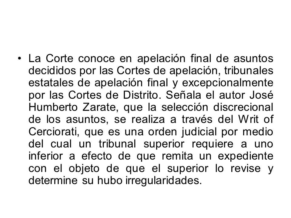 La Corte conoce en apelación final de asuntos decididos por las Cortes de apelación, tribunales estatales de apelación final y excepcionalmente por las Cortes de Distrito.