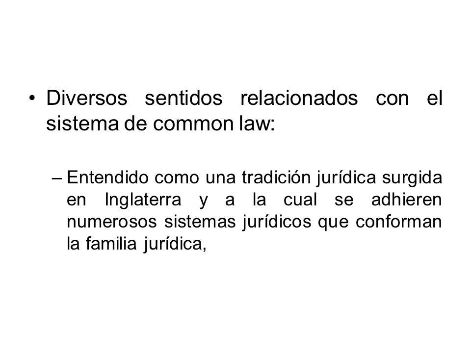 Diversos sentidos relacionados con el sistema de common law: