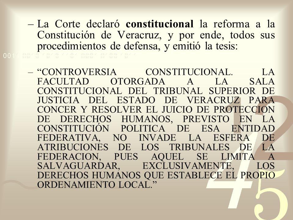 La Corte declaró constitucional la reforma a la Constitución de Veracruz, y por ende, todos sus procedimientos de defensa, y emitió la tesis: