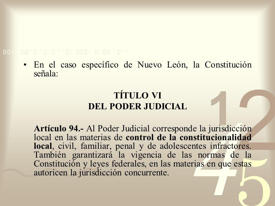 En el caso específico de Nuevo León, la Constitución señala: