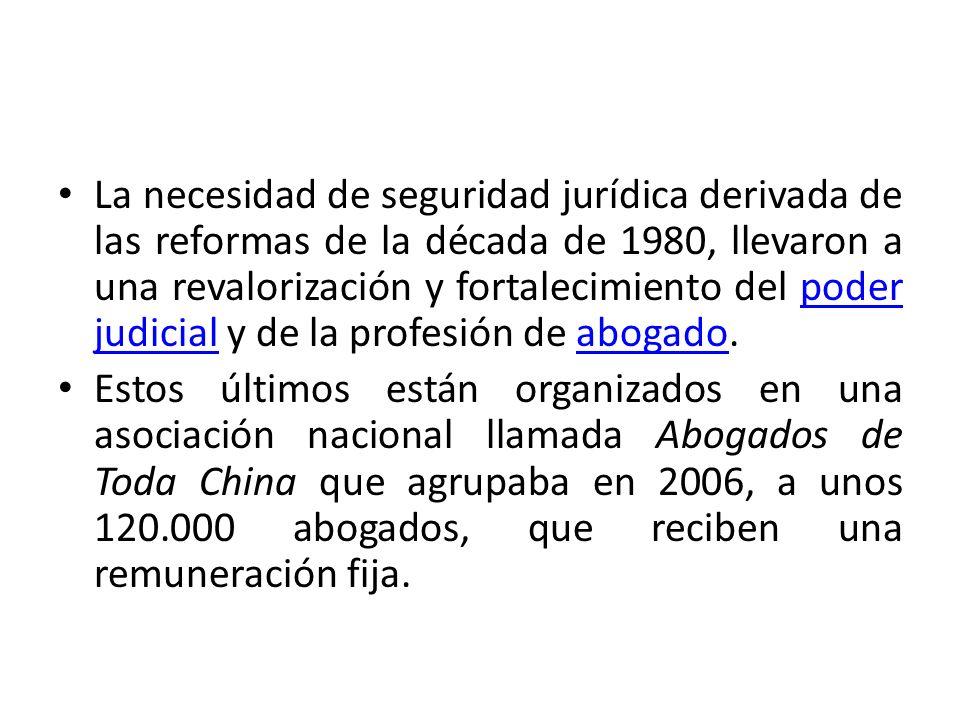 La necesidad de seguridad jurídica derivada de las reformas de la década de 1980, llevaron a una revalorización y fortalecimiento del poder judicial y de la profesión de abogado.