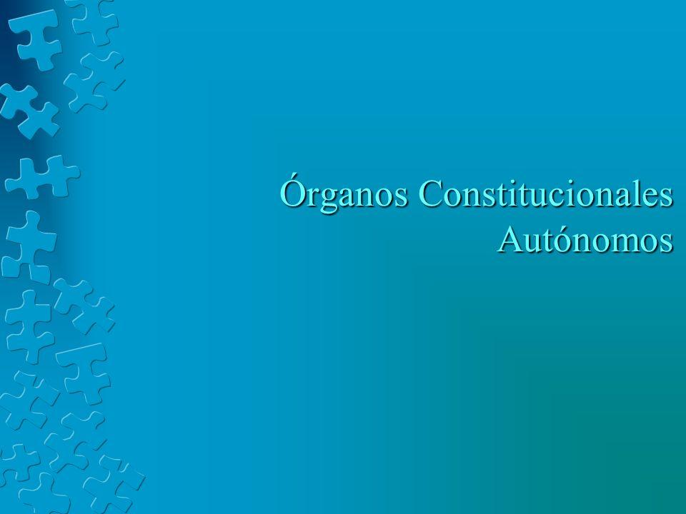 Órganos Constitucionales Autónomos