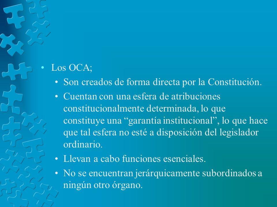 Los OCA;Son creados de forma directa por la Constitución.