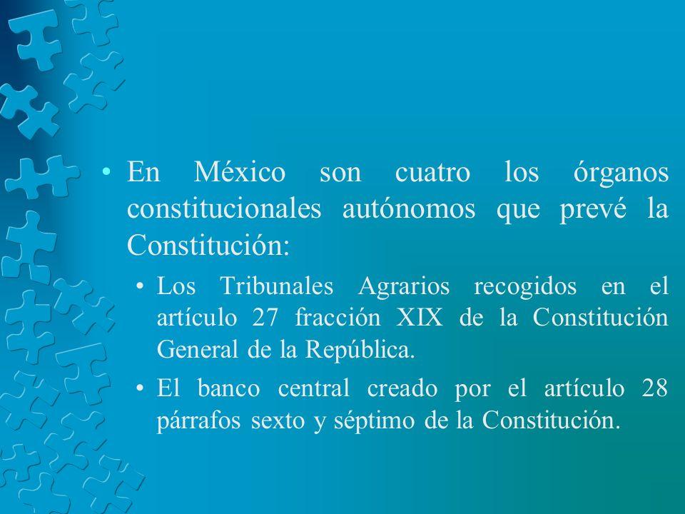 En México son cuatro los órganos constitucionales autónomos que prevé la Constitución: