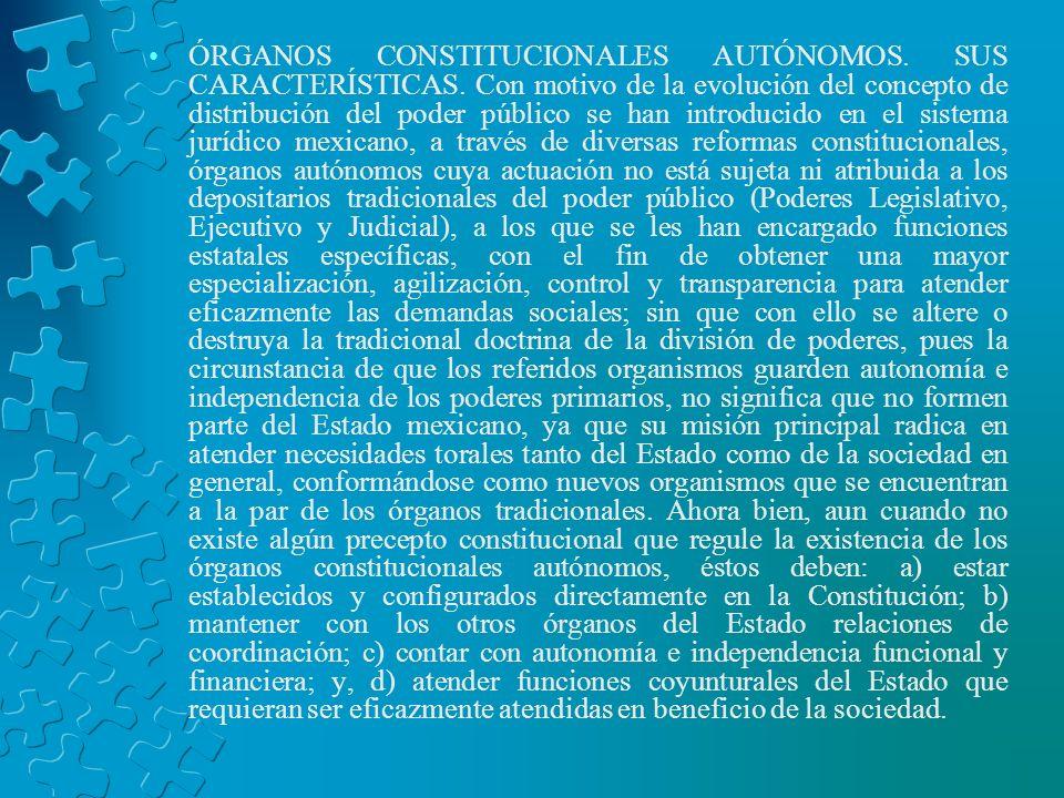 ÓRGANOS CONSTITUCIONALES AUTÓNOMOS. SUS CARACTERÍSTICAS