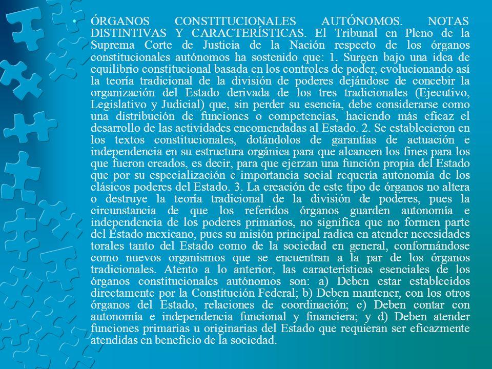 ÓRGANOS CONSTITUCIONALES AUTÓNOMOS. NOTAS DISTINTIVAS Y CARACTERÍSTICAS.