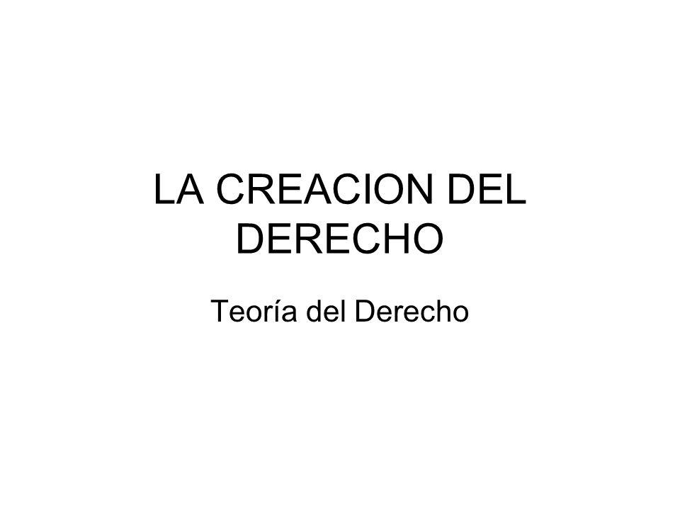 LA CREACION DEL DERECHO