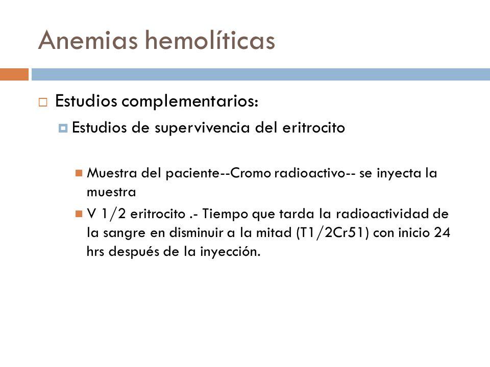 Anemias hemolíticas Estudios complementarios: