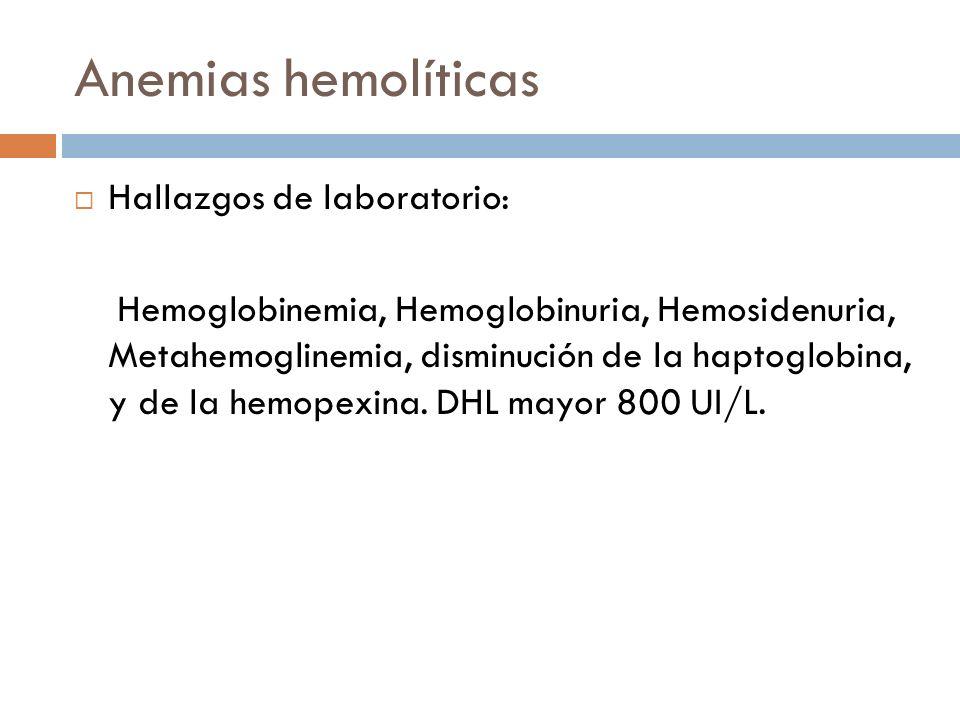 Anemias hemolíticas Hallazgos de laboratorio: