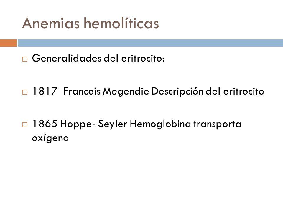 Anemias hemolíticas Generalidades del eritrocito:
