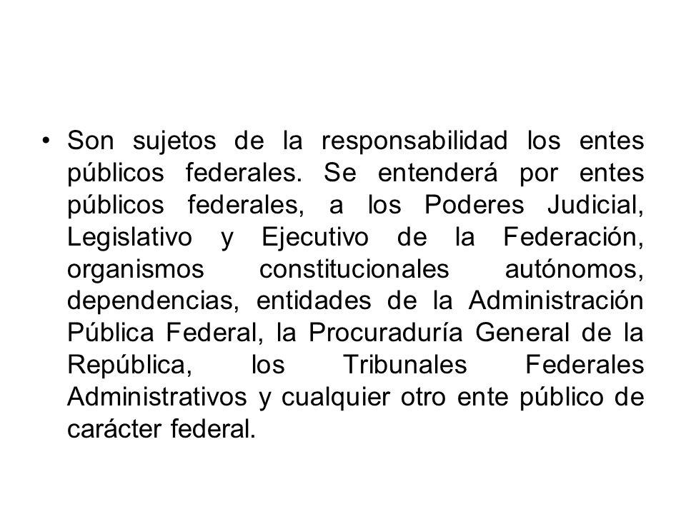 Son sujetos de la responsabilidad los entes públicos federales