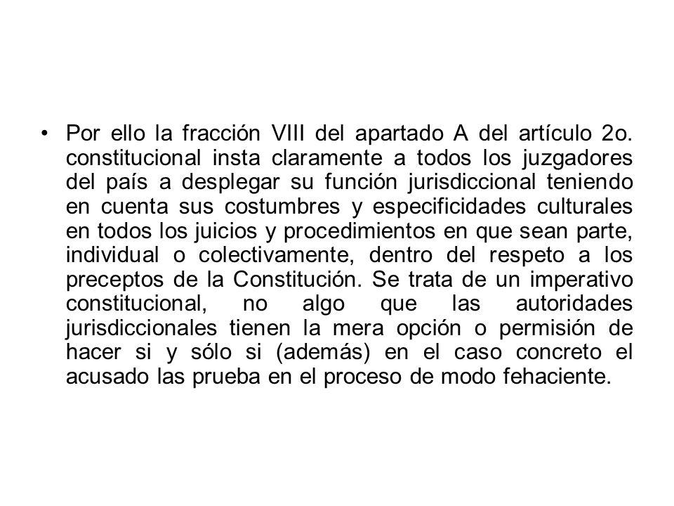 Por ello la fracción VIII del apartado A del artículo 2o