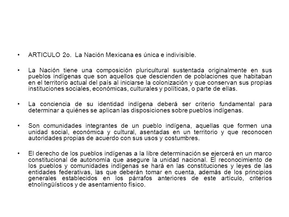 ARTICULO 2o. La Nación Mexicana es única e indivisible.