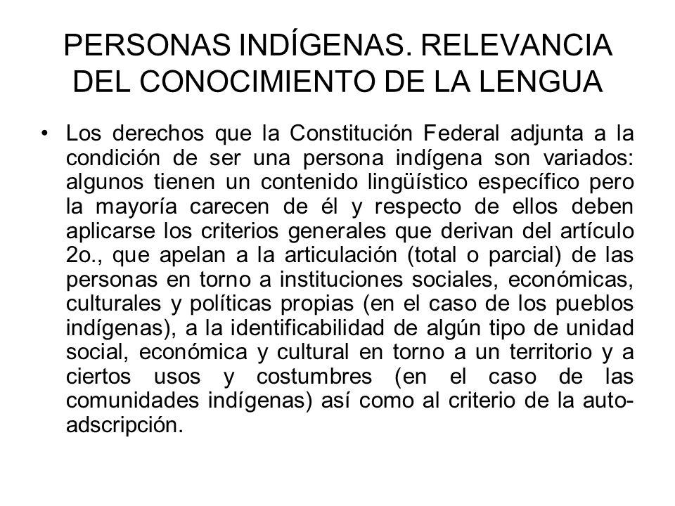 PERSONAS INDÍGENAS. RELEVANCIA DEL CONOCIMIENTO DE LA LENGUA