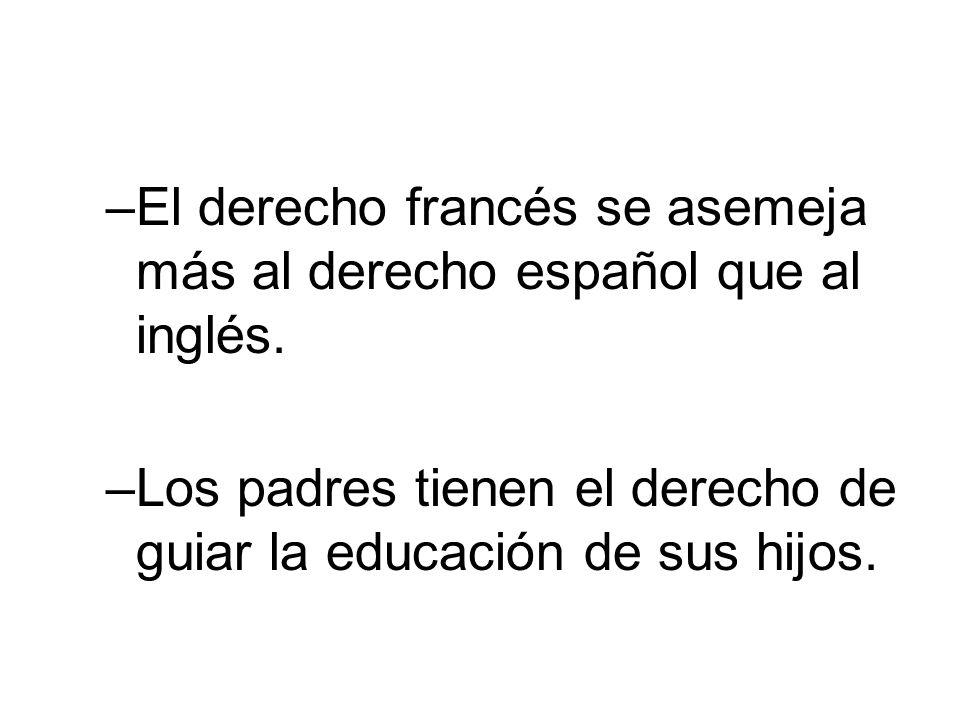 El derecho francés se asemeja más al derecho español que al inglés.