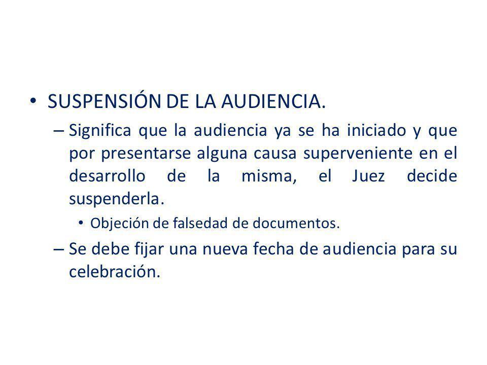 SUSPENSIÓN DE LA AUDIENCIA.