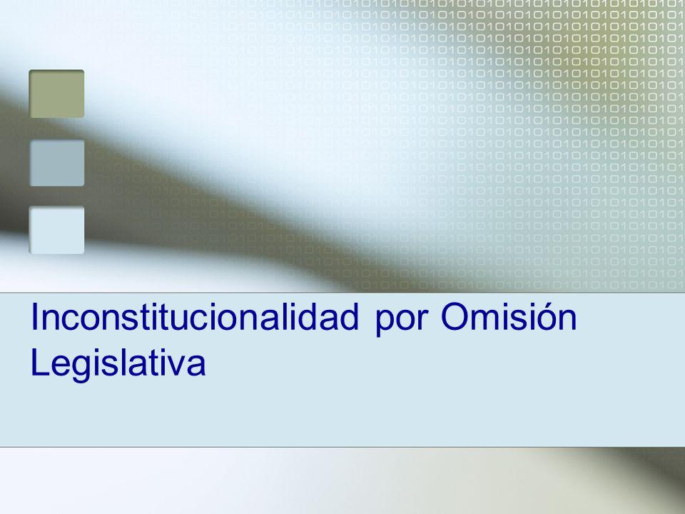 Inconstitucionalidad por Omisión Legislativa