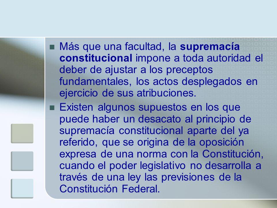 Más que una facultad, la supremacía constitucional impone a toda autoridad el deber de ajustar a los preceptos fundamentales, los actos desplegados en ejercicio de sus atribuciones.