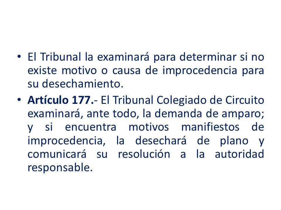 El Tribunal la examinará para determinar si no existe motivo o causa de improcedencia para su desechamiento.