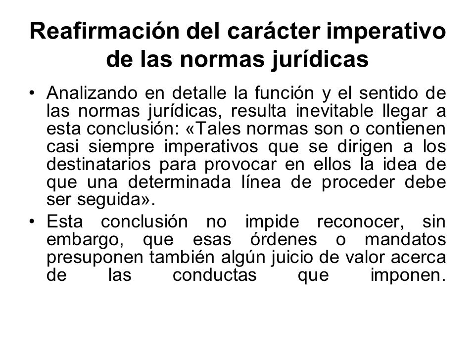 Reafirmación del carácter imperativo de las normas jurídicas
