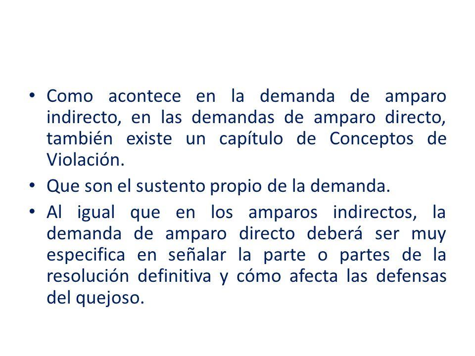 Como acontece en la demanda de amparo indirecto, en las demandas de amparo directo, también existe un capítulo de Conceptos de Violación.